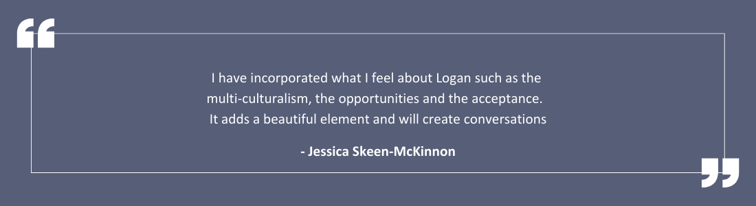 """I have incorporated what I feel about Logan such as the multi-culturalism, the opportunities and the acceptance.  It adds a beautiful element and will create conversations"" -Jessica Skeen-McKinnon"